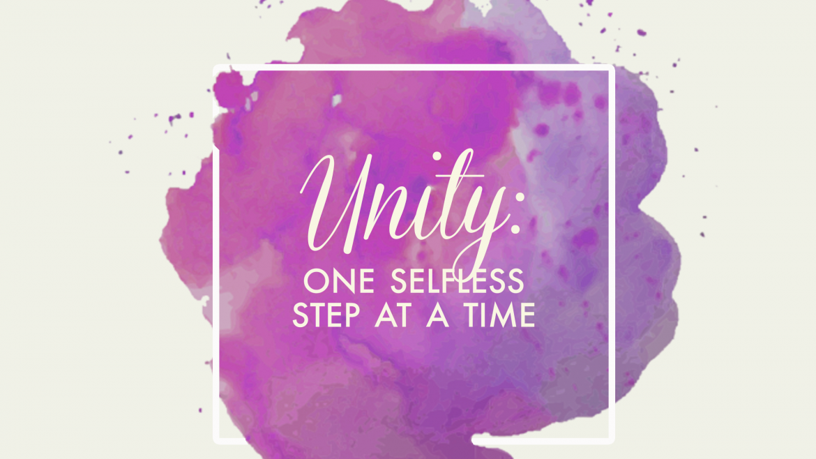 Unity: One Selfless Step After Another