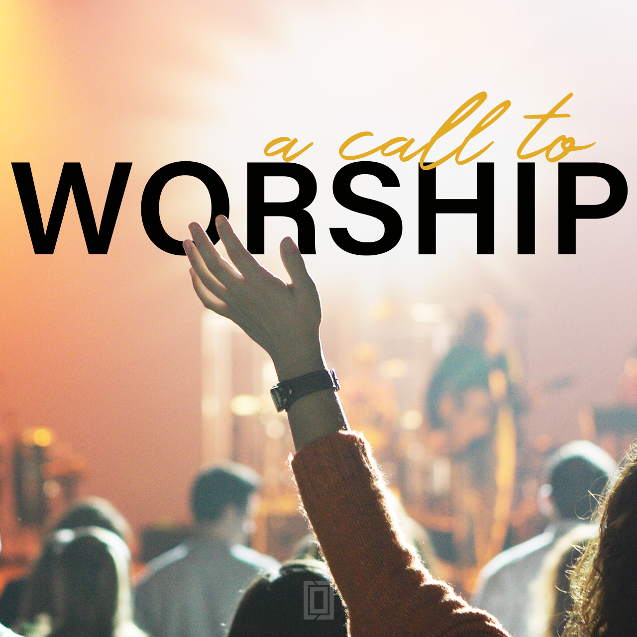 A Call to Worship (Part 1)