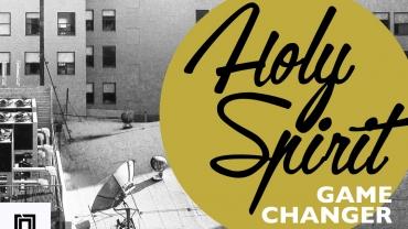 Holy Spirit Game Changer