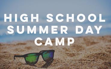 High School Summer Day Camp